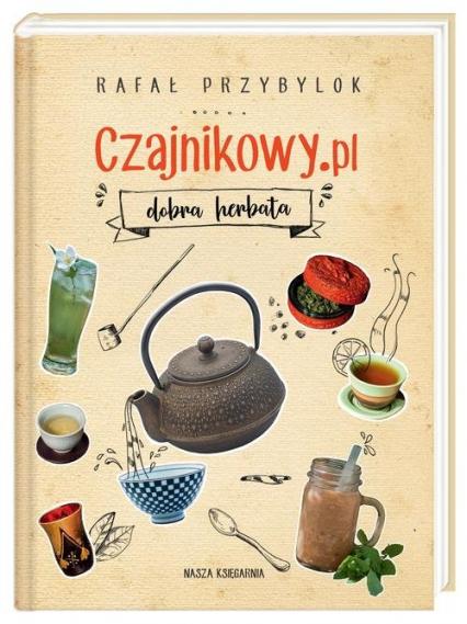 Czajnikowy.pl dobra herbata - Rafał Przybylok | okładka