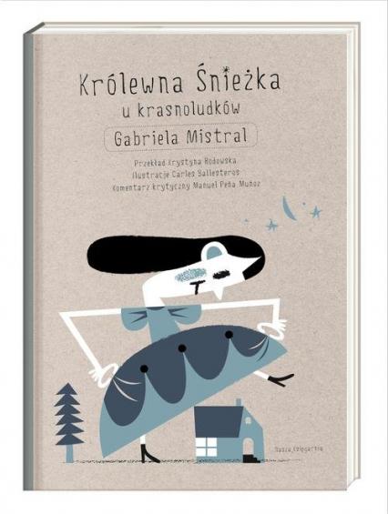Królewna Śnieżka u krasnoludków - Gabriela Mistral | okładka
