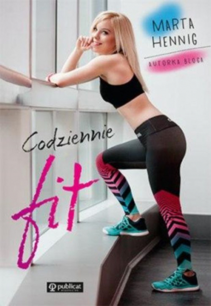 Codziennie fit! - Marta Hennig | okładka
