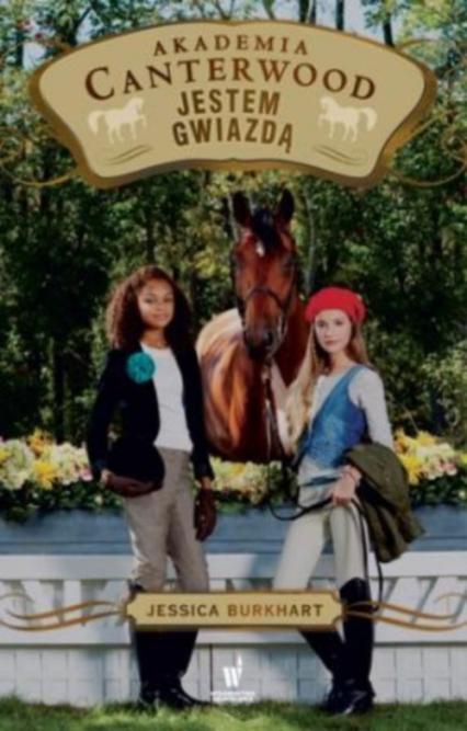 Jestem gwiazdą Akademia Canterwood 15 - Jessica Burkhart   okładka