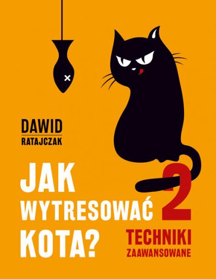 Jak wytresować kota 2 Techniki zaawansowane - Dawid Ratajczak | okładka