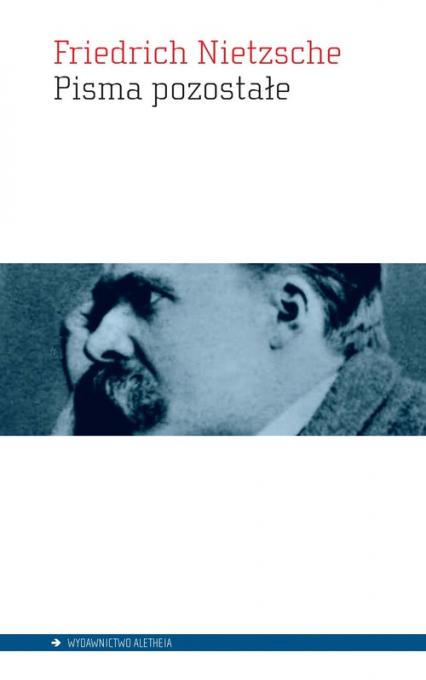 Pisma pozostałe - Friedrich Nietzsche | okładka