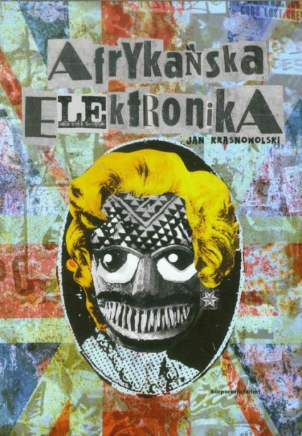 Afrykańska elektronika - Jan Krasnowolski | okładka