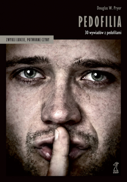 Pedofilia 30 wywiadów z pedofilami - Pryor Douglas W. | okładka