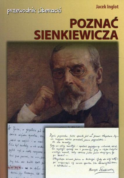 Poznać Sienkiewicza Przewodnik literacki - Jacek Inglot | okładka