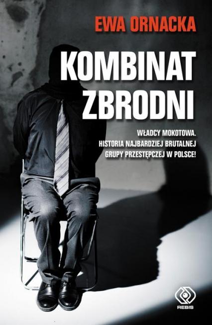 Kombinat zbrodni Grupa mokotowska - Ewa Ornacka | okładka