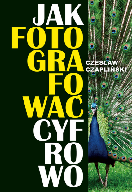 Jak fotografować cyfrowo - Czesław Czapliński | okładka