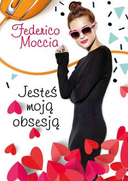 Jesteś moją obsesją - Federico Moccia | okładka