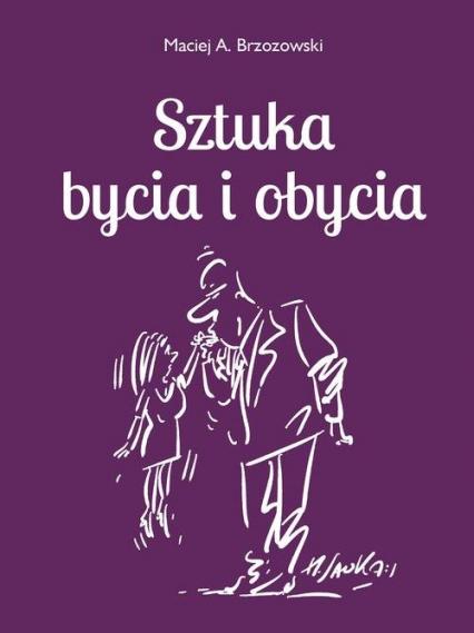 Sztuka bycia i obycia 2 - Maciej Brzozowski | okładka