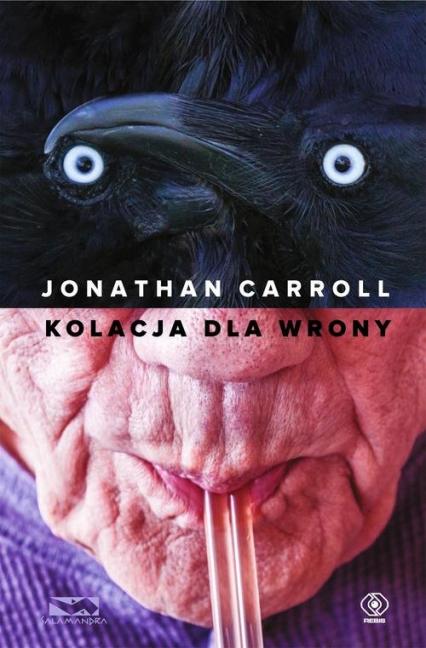 Kolacja dla wrony - Jonathan Carroll | okładka