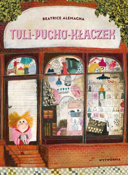 Tuli-pucho-kłaczek - Beatrice Alemagna | okładka