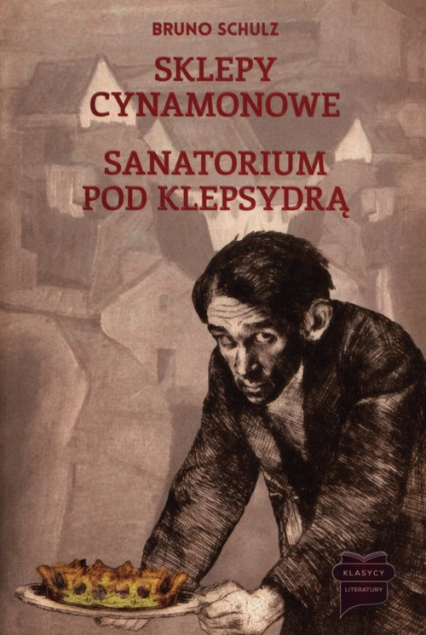 Sklepy cynamonowe / Sanatorium pod Klepsydrą - Bruno Schulz | okładka
