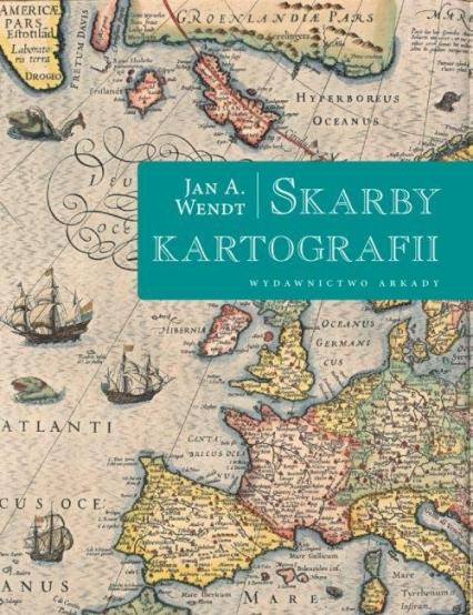 Skarby kartografii - Wendt Jan A. | okładka