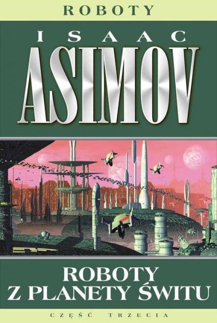 Roboty z planety świtu - Isaac Asimov | okładka