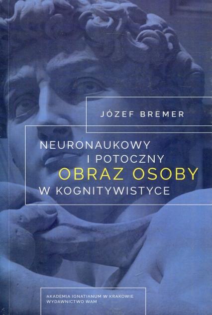 Neuronaukowy i potoczny obraz osoby w kognitywistyce -  | okładka