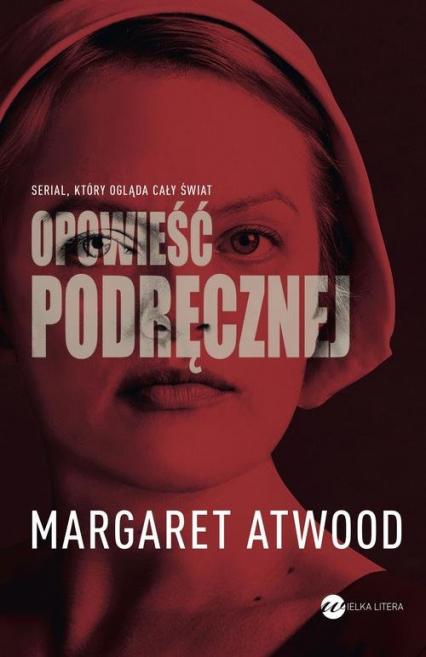 Opowieść podręcznej - Margaret Atwood | okładka