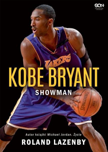 Kobe Bryant Showman - Roland Lazenby | okładka
