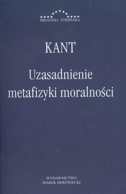 Uzasadnienie metafizyki moralności - Immanuel Kant | okładka