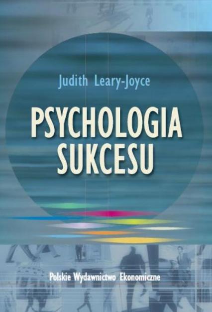 Psychologia sukcesu - Judith Leary-Joyce   okładka