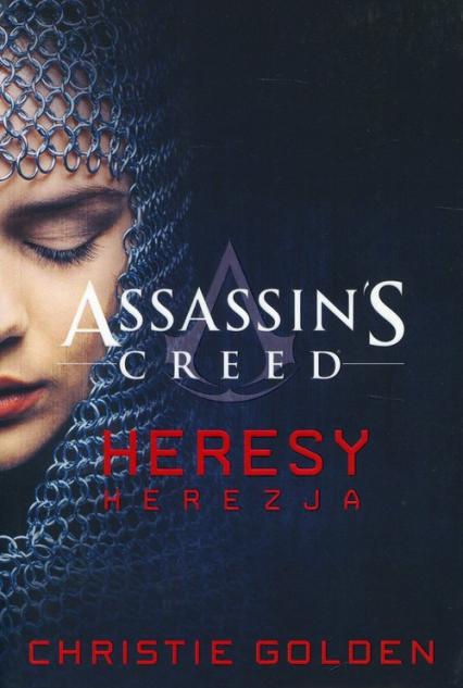Assassin's Creed Heresy Herezja - Christie Golden | okładka