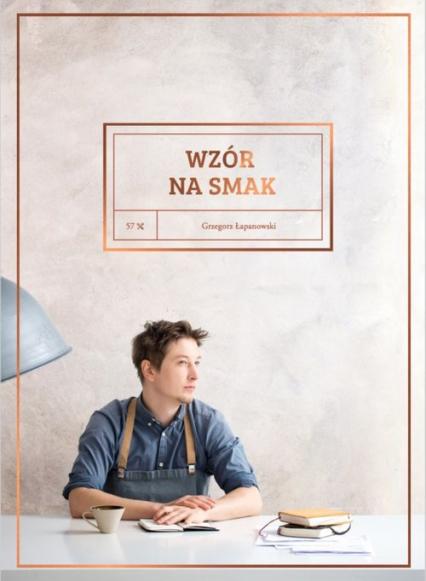Wzór na smak - Grzegorz Łapanowski | okładka