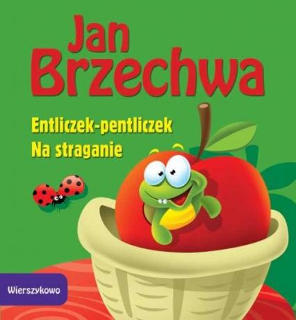 Wierszykowo Entliczek-pentliczek Na straganie - Jan Brzechwa   okładka