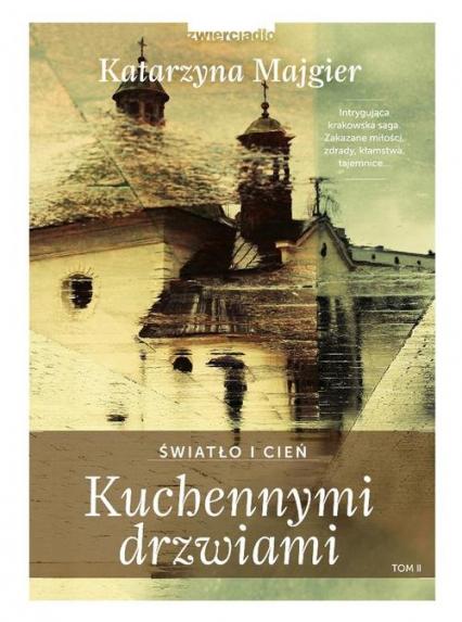 Kuchennymi drzwiami Światło i cień - Katarzyna Majgier | okładka