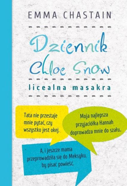 Dziennik Chloe Snow Licealna masakra - Emma Chastain | okładka