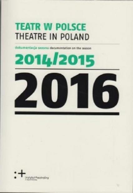 Teatr w Polsce 2016 - zbiorowa Praca | okładka