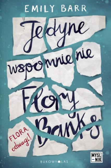 Jedyne wspomnienie Flory Banks - Emily Barr   okładka