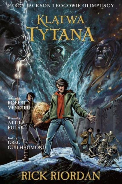 Klątwa Tytana Tom 3 Komiks Percy Jackson i Bogowie Olimpijscy - Riordan Rick,  Venditti Robert, Futaki Attila | okładka