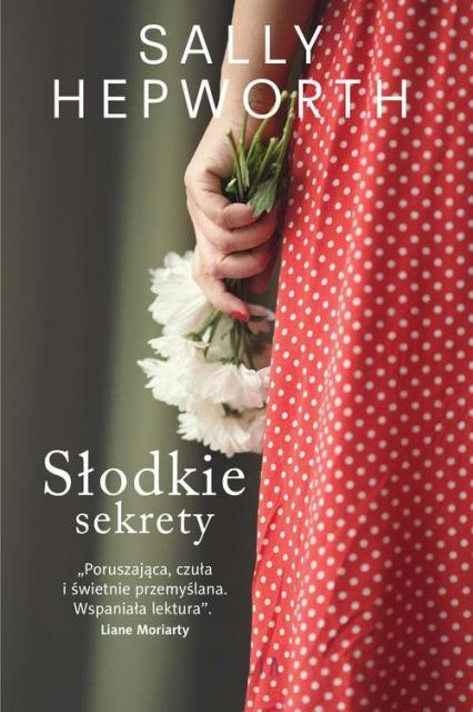 Słodkie sekrety - Sally Hepworth | okładka