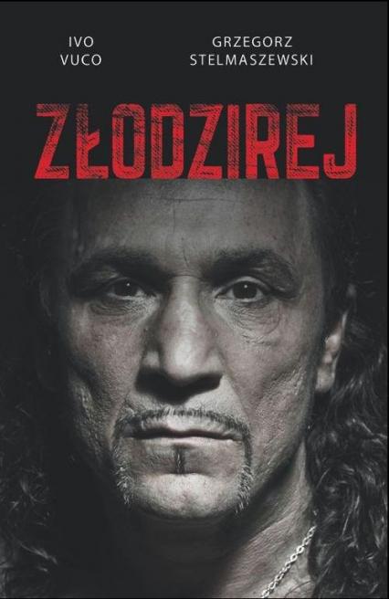Złodzirej - Stelmaszewski Grzegorz, Vuco Ivo   okładka