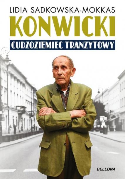 Konwicki cudzoziemiec tranzytowy - Lidia Sadkowska-Mokkas | okładka