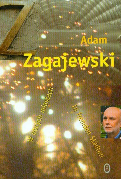 W obcych miastach In fremden Stadten - Adam Zagajewski | okładka