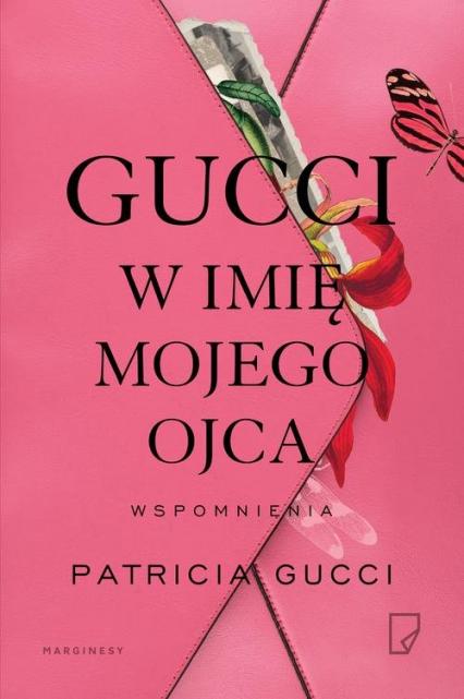 Gucci W imię mojego ojca - Patricia Gucci   okładka