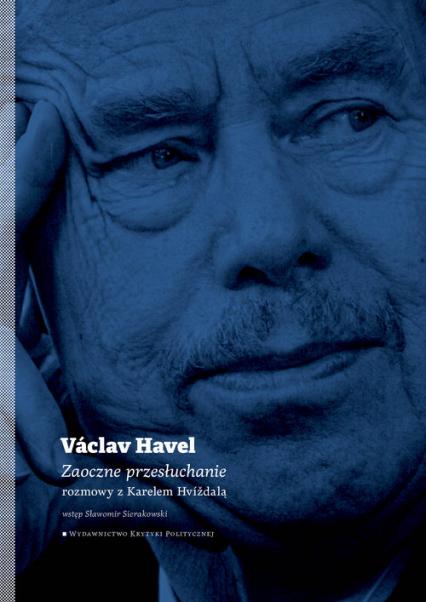Zaoczne przesłuchanie - Vaclav Havel | okładka