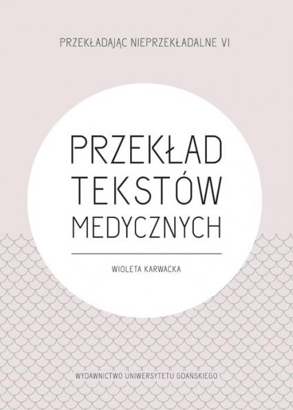 Przekład tekstów medycznych - Wioleta Karwacka | okładka