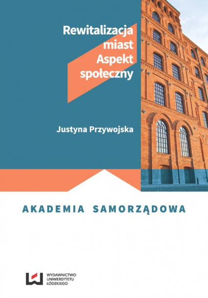 Rewitalizacja miast Aspekt społeczny - Justyna Przywojska | okładka