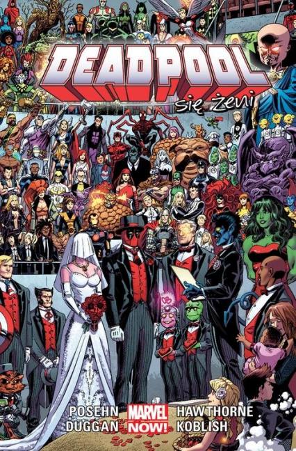 "Deadpool Tom 6 Deadpool się żeni - Duggan Gerry, Posehn Brian, Acker Ben, Blacker Ben, Hawthorne Mike, Koblish Scott, Shaner Evan ""Doc""   okładka"