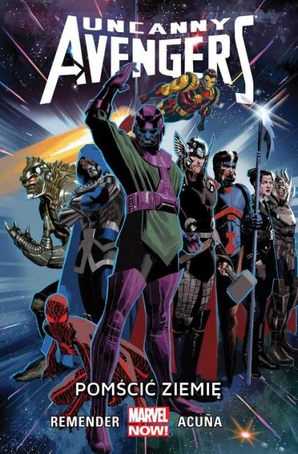 Uncanny Avengers Tom 4 Pomścić Ziemię - Remender Rick, Acuna Daniel | okładka