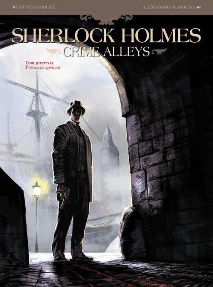 Sherlock Holmes Crime Alleys Tom 1 Sherlock Holmes - Cordurié Sylvain, Nespolino Alessandro   okładka