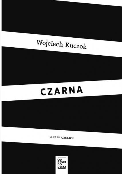 Czarna - Wojciech Kuczok | okładka