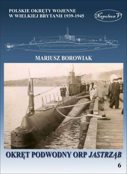 Okręt podowodny ORP Jastrząb - Mariusz Borowiak | okładka
