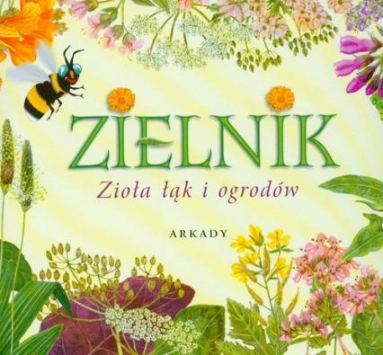 Zielnik Zioła łąk i ogrodów - Henryk Garbarczyk   okładka
