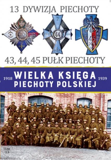 13 Dywizja Piechoty 43,44,45 Pułk Piechoty