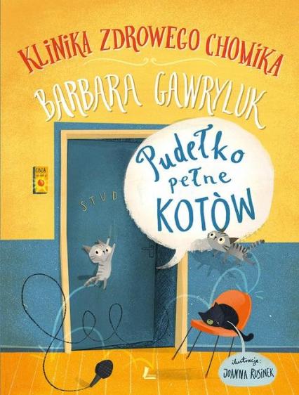 Pudełko pełne kotów Klinika zdrowego chomika - Barbara Gawryluk | okładka