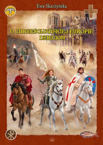 O Chrześcijańskiej Europie Dzieciom - Ewa Skarżyńska   okładka