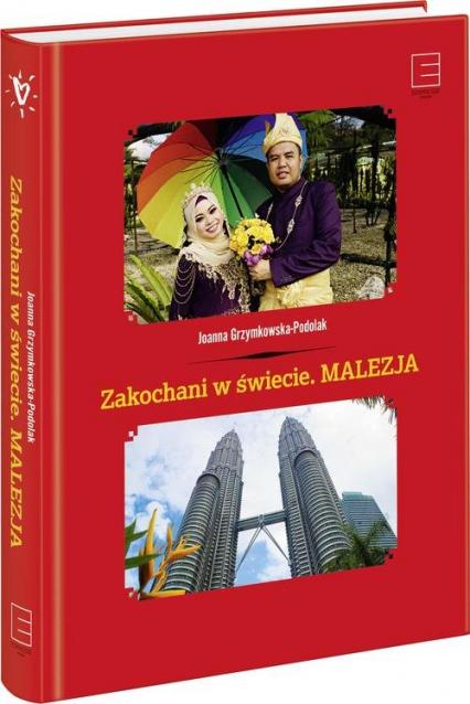 Zakochani w świecie Malezja - Joanna Grzymkowska-Podolak   okładka