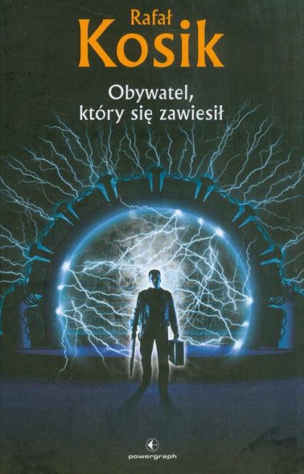 Obywatel, który się zawiesił - Rafał Kosik | okładka